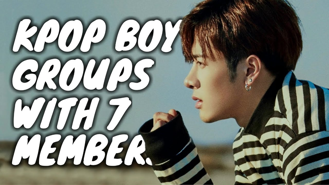 [1999 - 2017] KPop Boy Groups With 7 Members
