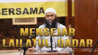 Kajian Ustadz DR Syafiq Riza Basalamah MA : Mengejar Lailatul Qadar