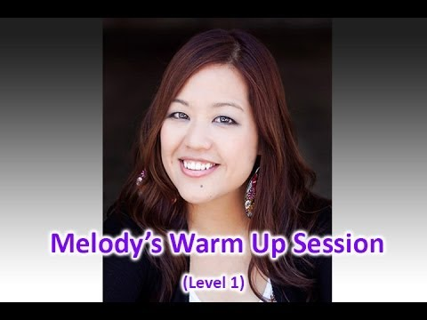 Melody's Contemporary Vocal Warm Up Exercises