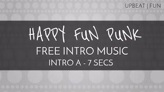Download Free Intro Music - 'Happy Fun Punk' (Intro A - 7 seconds) - Our Music Box