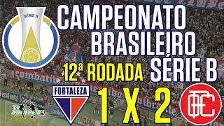 [Série B '18] 12ª Rodada   Fortaleza EC 1 X 2 Oeste FC   Narração: Cesar Luis   TV ARTILHEIRO