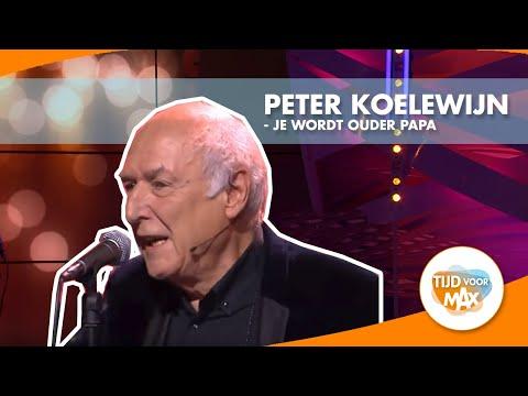 Peter Koelewijn - Je wordt ouder papa | TIJD VOOR MAX