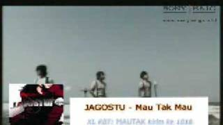 Video Jagostu - Mau Tak Mau download MP3, 3GP, MP4, WEBM, AVI, FLV Agustus 2018