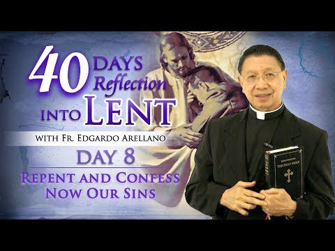 40 Days Reflection into Lent  DAY 8 REPENT AND CONFESS NOW OUR SINS