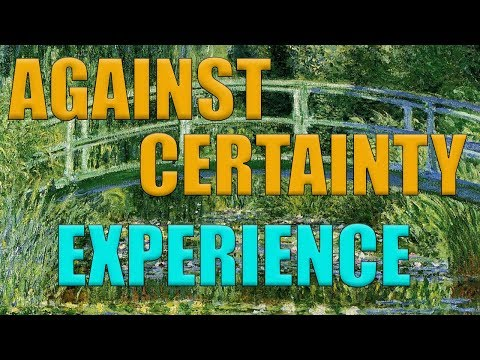 Against Certainty, Pt. 1: Knowledge and Experience | Who Shaves the Barber? #12