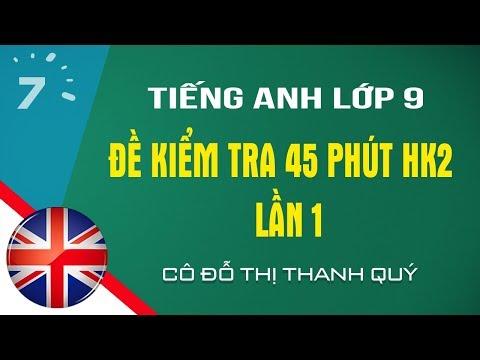 HD giải đề kiểm tra 45 phút HK2 Tiếng Anh lớp 9 lần 1|HỌC247