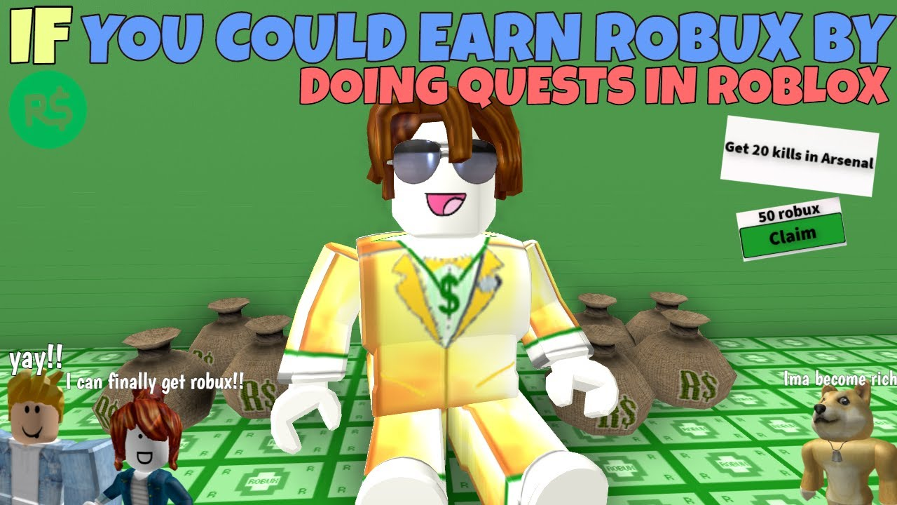 If You Could Earn Robux By Doing Quests In Roblox Youtube