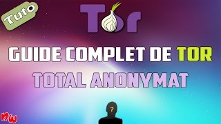 [Tuto] Total anonymat | Guide complet de TOR !