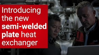 Introducing the new semi-welded plate heat exchanger for industrial refrigeration from Danfoss