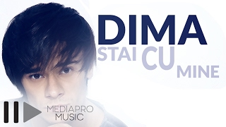 Repeat youtube video Dima - Stai cu mine (Lyric Video)