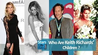 Who Are Keith Richards' Children ? [3 Daughters And 2 Sons] | The Rolling Stones Guitarist
