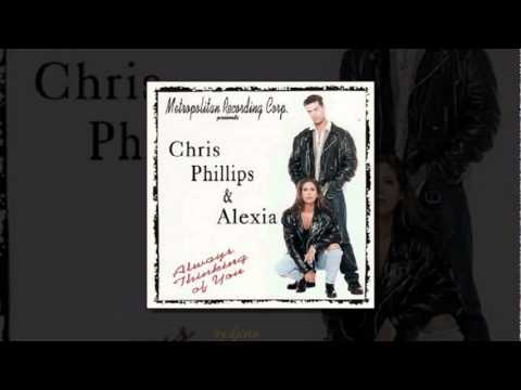 Chris Phillips & Alexia  Always Thinking of You.mpg