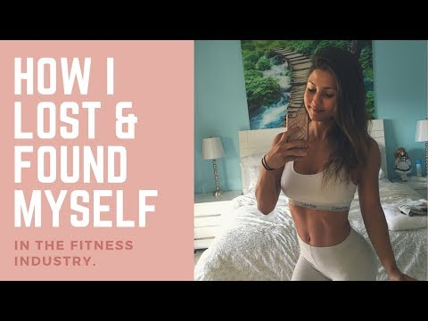 HOW I LOST & FOUND MYSELF IN THE FITNESS INDUSTRY.   FINDING MY HAPPINESS.