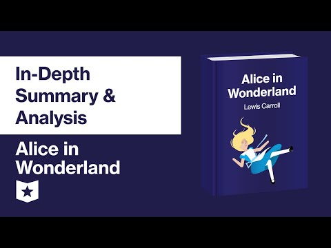 Alice in Wonderland by Lewis Carroll | In-Depth Summary & Analysis