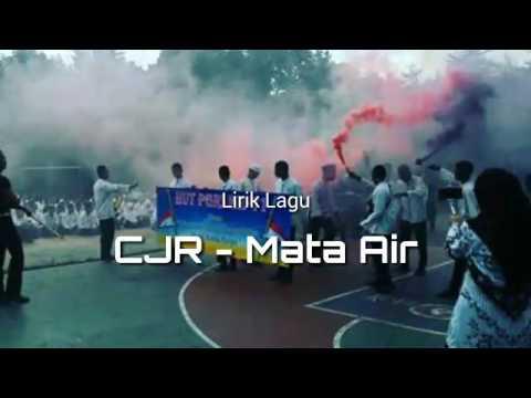 CJR - Mata Air (Lirik)