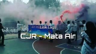 CJR Mata Air Lirik