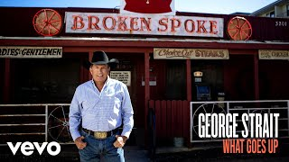 Watch George Strait What Goes Up video