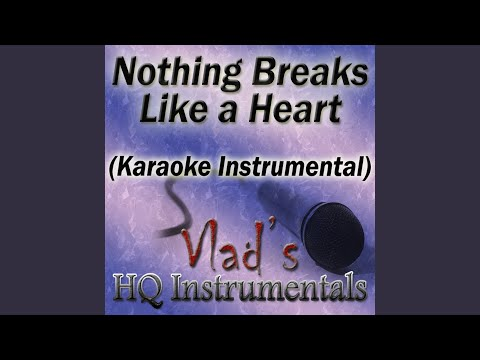 Nothing Breaks Like a Heart (Karaoke Instrumental)