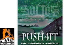 Krypto ft. S.B. & Danked Out - Push 4 It [Thizzler.com]