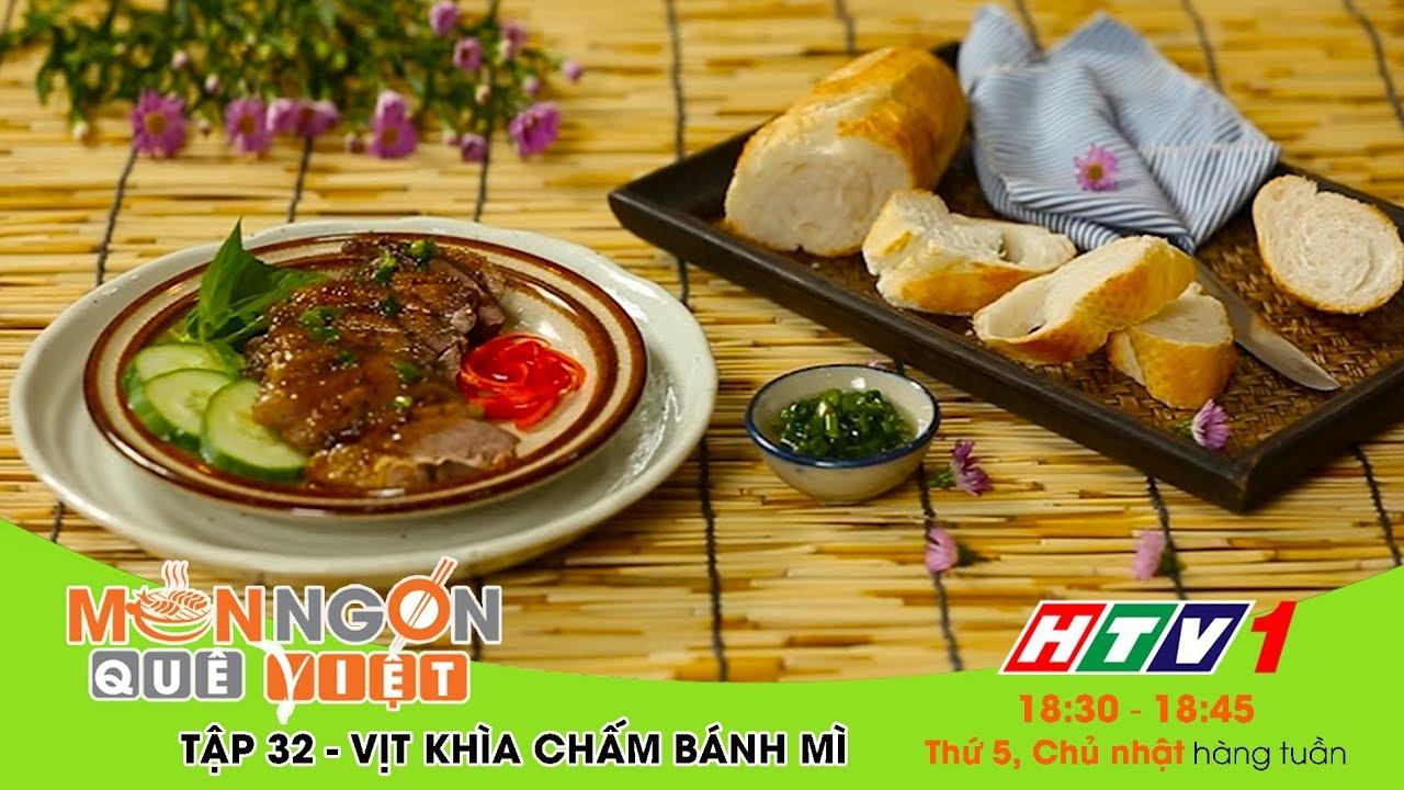 Món ngon Quê Việt – Tập 32: Vịt khìa chấm bánh mì