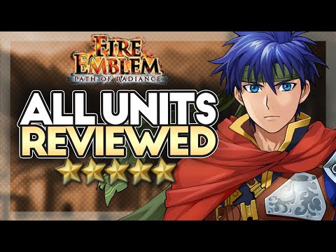 Fire Emblem Path of Radiance: Unit Review Compilation
