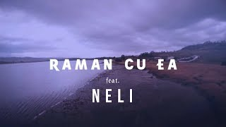 Starr Boi &amp Deppner feat. NELI - RAMAN CU EA (Official Lyric Video)