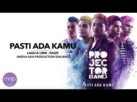 Projector Band - Pasti Ada Kamu (Official Lirik...