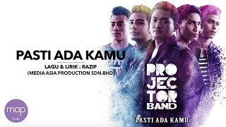 Projector Band - Pasti Ada Kamu (Official Lirik Video)