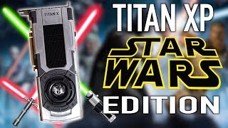 Star Wars Titan XP Edition Unboxing And Benchmarks