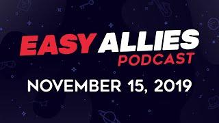 Easy Allies Podcast #188  - 11/15/19