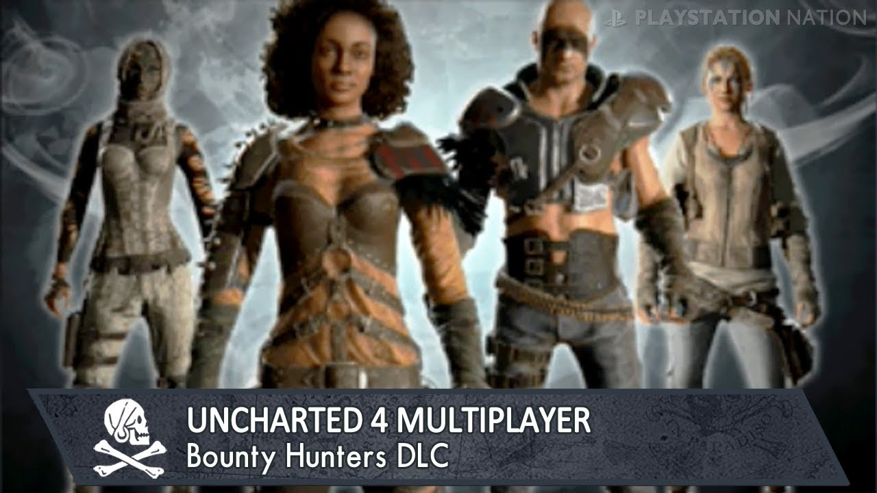 uncharted 4 multiplayer bounty hunters all dlc contents youtube. Black Bedroom Furniture Sets. Home Design Ideas