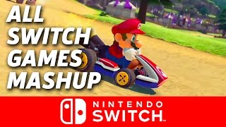 Switch Games Mashup - Nintendo Switch Presentation 2017