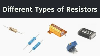 What is Resistor? Different Types of Resistors and Different Characteristics of Resistors