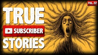 My Mother Is Insane | 10 True Scary Subscriber Horror Stories (Vol. 22)