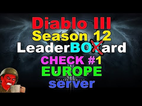 Season 12 Diablo 3 LeaderBOTard Check #1: EUROPE server