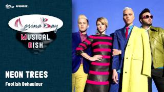 Watch Neon Trees Foolish Behavior video