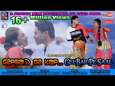 GELBAR PE SAAL||New Santali Semi Traditional Song Full HD Video Song-2020||LIMON/DEEPA&BITI