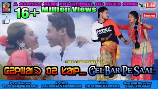 GELBAR PE SAAL||New Santali Semi Traditional Song Full HD Video Song-2020||LIMON/DEEPA&BITI