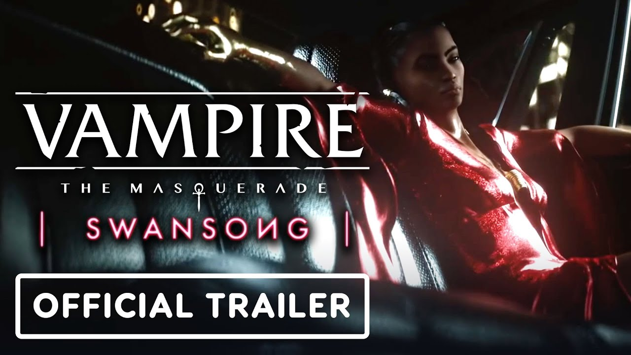 Vampire The Masquerade: Swansong - Official Trailer - IGN