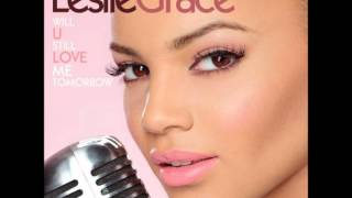 Will You Still Love Me Tomorrow-Leslie Grace