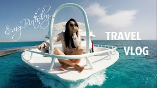 Travel Vlog  My Birthday  Egypt 2016