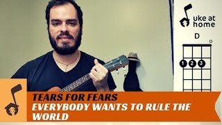Tears For Fears - Everybody Wants To Rule The World | Ukulele tutorial