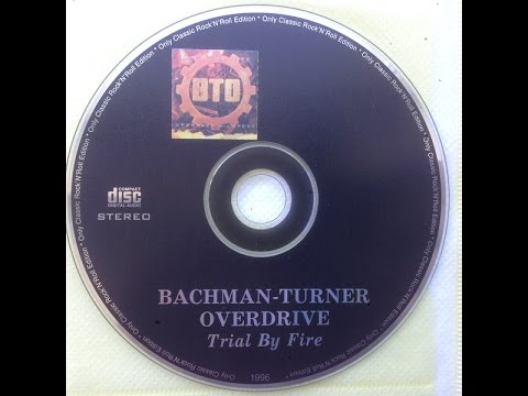 Bachman Turner Overdrive ‎– Trial By Fire Greatest & Latest Full Album