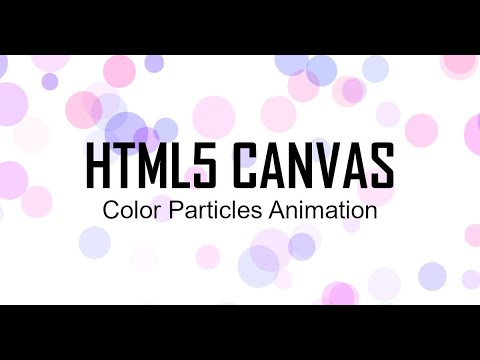Part 1 - Setup HTML And CSS For Color Particle Animation With HTML5 Canvas