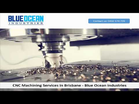 CNC Machining Services In Brisbane - Blue Ocean Industries