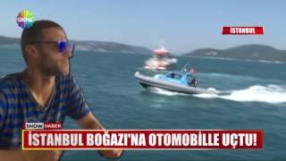 İstanbul Boğazı'na otomobille uçtu!