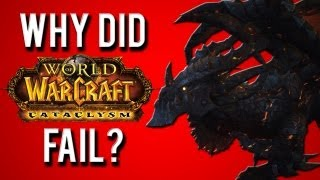 Why did Cataclysm fail? [A World of Warcraft discussion]