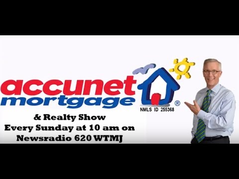 Accunet Mortgage & Realty Show for August 7, 2016