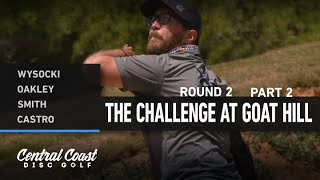2021 The Challenge at Goat Hill - Round 2 Part 2 - Wysocki, Oakley, Smith, Castro