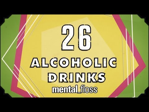 26 Alcoholic Drinks - mental_floss on YT (Ep.16)